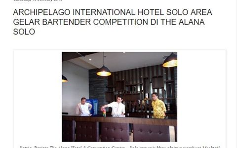 ARCHIPELAGO INTERNATIONAL HOTEL SOLO AREA GELAR BARTENDER COMPETITION DI THE ALANA SOLO